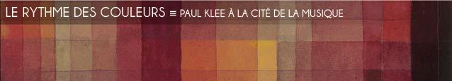 Exposition : Paul Klee - Polyphonies à la Cité de la musique, à Paris, jusqu`au 15 janvier 2012.