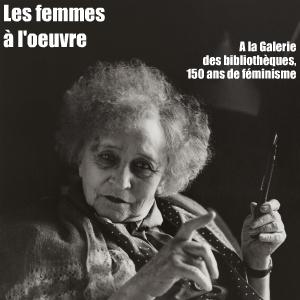Exposition : Photo - Femmes - Féminisme à la Galerie des bibliothèques, à Paris, jusqu`au 13 mars 2011.