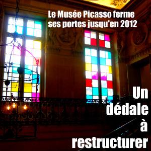 Le musée Picasso est fermé du 24 aot 2009 à début 2012.