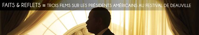 Festival de Deauville : Parkland, Le Majordome et La Malédiction d`Edgar, 3 films sur la figure du président américain au cours du XXe siècle