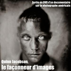 Sortie en DVD d`un documentaire sur le photographe américain Quinn Jacobson.