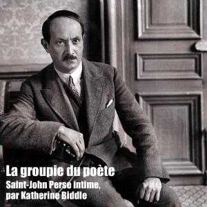 Livre : Saint-John Perse intime par Katherine Biddle, aux éditions Gallimard.