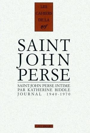 saint-john perse, perse, saint-john, saint, john, saint john perse, perce, katherine biddle, katherine, biddle, journal, intime, journal intime, portrait, biographie, gallimard, analyse, critique