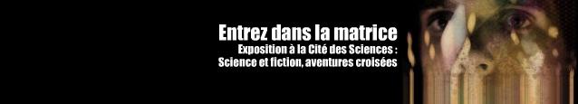 Exposition : Science et Fiction, Aventures croisées à la Cité des Sciences, jusqu`au 3 juillet 2011