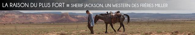 Festival de Deauville : Shérif Jackson, un western des frères Miller