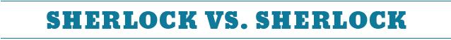 sherlock, sherlock holmes, holmes, analyse, critique, elementary, comparaison, comparée, comparative, série, séries, tv, télévision, moriarty, lucy liu, critique, bbc, cbs, image, photo, photos