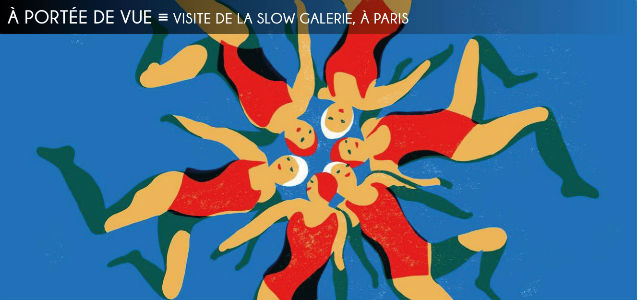 slow galerie, illustration, arts graphiques, affiches, gravure, serigraphie, risographie, lucile clerc, gwladys morey, virginie morgand, alexandra arango, zoe lab, raphaele enjary, olivier philiponeau