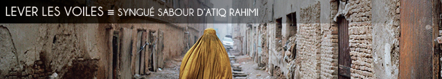 Cinéma : Syngue Sabour d`Atiq Rahimi, dans les salles françaises le 20 février 2013