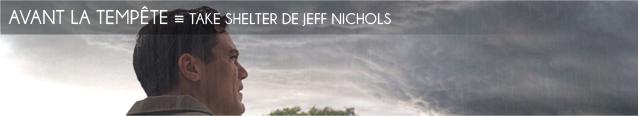 Festival de Deauville : Take shelter, de Jeff Nichols, remporte le Grand Prix.
