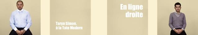Exposition : Taryn Simon - A Living Man Declared Dead à la Tate Modern, à Londres, jusqu`au 2 janvier 2012.