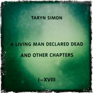taryn simon, living man, declared dead, a living man declared dead, tate modern, tate, londres, london, photo, photographie, exposition, exhibition, portrait, biographie, interview, simon, taryn