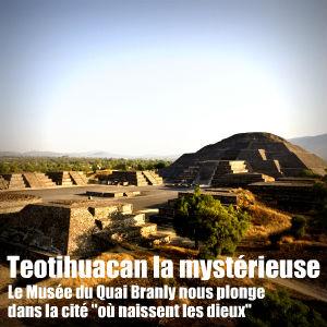Exposition au musée des arts premiers sur la cité antique `Teotihuacan` : le quai Branly fait découvrir une civilisation perdue