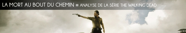 Analyse : The Walking Dead, série créée par Frank Darabont et Robert Kirkman sur AMC