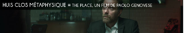 the place, paolo genovese, film, cinema, huis clos, metaphysique, bien et mal, valerio mastrandrea, marco giallini, vittoria puccini, the booth at the end