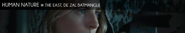 Cinéma : The East de Zal Batmanglij