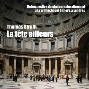 Exposition : Thomas Struth à la Whitechapel Gallery, à Londres, jusqu`au 16 septembre 2011.