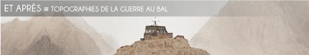 Exposition : Topographies de la guerre au BAL, à Paris, jusqu`au 18 décembre 2011