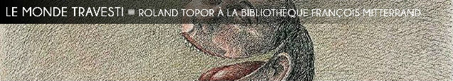 Roland Topor, BNF, gravures, dessins, illustrations, Hara-Kiri, Panique, Arrabal