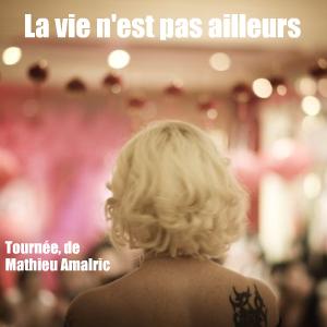Cinéma : Tournée de Mathieu Amalric, en salles le 30 juin 2010.