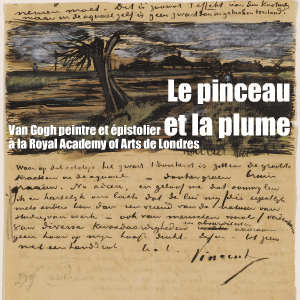 Exposition : The Real Van Gogh. The artist and his letters à la Royal Academy of arts de Londres, jusqu`au 18 avril 2010