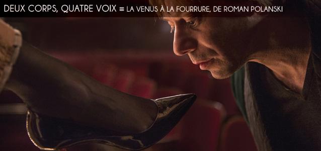 Cannes 2013 : La Venus à la fourrure de Roman Polanski
