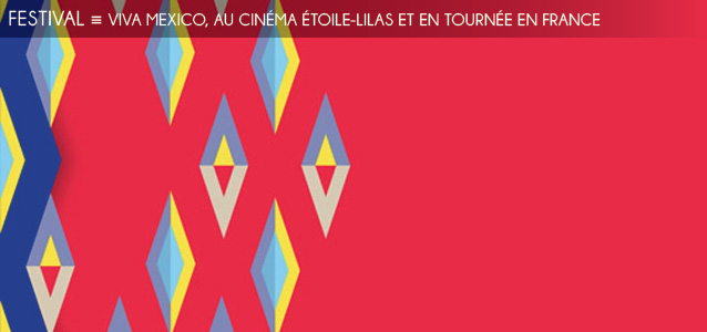 Choix de la rédaction : Le festival de cinéma Viva Mexico, à Paris