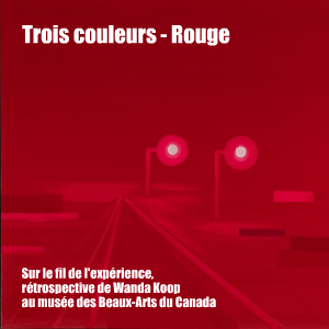 Dossier Couleurs : Wanda Koop - Sur le fil de l`expérience, rétrospective au musée des Beaux-Arts du Canada, à Ottawa.