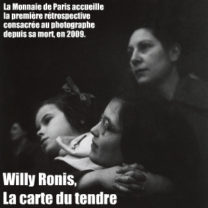 Exposition : Willy Ronis, une poétique de l`engagement à la Monnaie de Paris, jusqu`au 22 aot 2010.