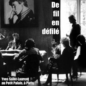 Exposition : Yves Saint-Laurent au Petit Palais à Paris, jusqu`au 29 aot 2010.